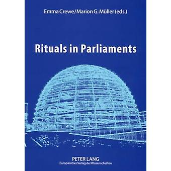 Rituals in Parliaments - Political - Anthropological and Historical Pe