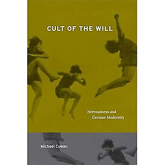 Cult of the Will: Nervosismo e Modernidade Alemã