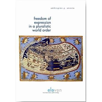 Freedom of Expression in a Pluralistic World Order by Ambrogino G. Aw