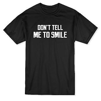 & quot;Don't قل لي أن ابتسامة & نقلا عن مضحك اقتبس الرجال & apos;s تي شيرت