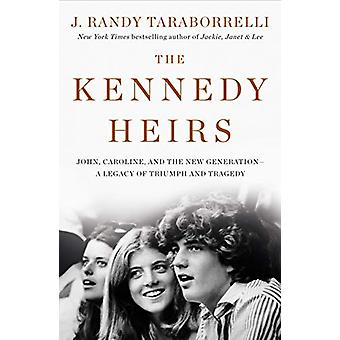 The Kennedy Heirs - John - Caroline - and the New Generation - a Legac