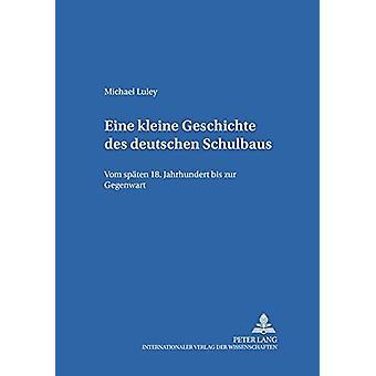 Eine Kleine Geschichte Des Deutschen Schulbaus - Vom Spaeten 18. Jahrh
