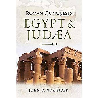 Roman Conquests - Egypt and Judaea by Dr. John D. Grainger - 978152678
