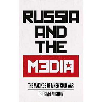 Ryssland och media - The Makings av ett nytt kallt krig av Greg McLaughli