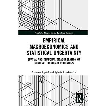 Empirical Macroeconomics and Statistical Uncertainty by Pipien & MateuszRoszkowska & Sylwia