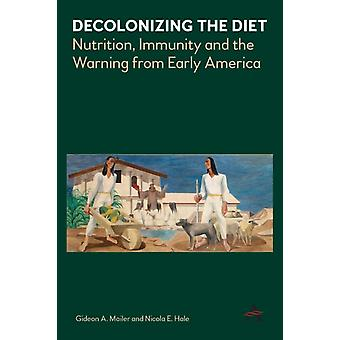 Decolonizing the Diet by Mailer & GideonHale & Nicola