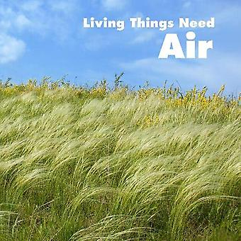 Living Things Need Air (What Living Things Need)