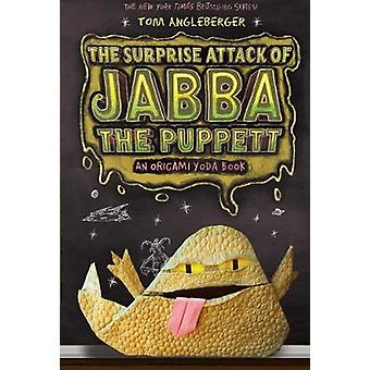 The Surprise Attack of Jabba the Puppett An Origami Yoda Book
