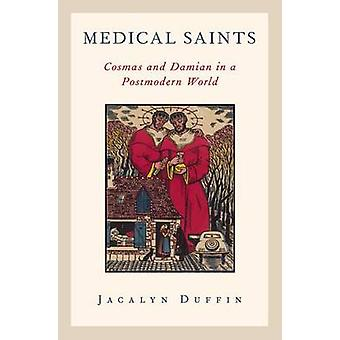 Lääketieteelliset pyhät - Cosmas ja Damian Postmodern worldissa kirjoittanut Jacalyn Du