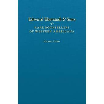 Edward Eberstadt and Sons - Rare Booksellers of Western Americana by M
