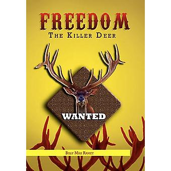 Freedom the Killer Deer by Billy Max Ramey - 9781462875474 Book