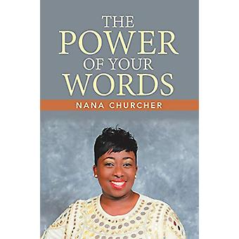 The Power of Your Words by Nana Churcher - 9781483430294 Book