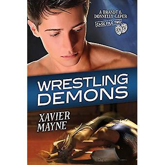 Wrestling Demons by Xavier Mayne - 9781627986250 Book