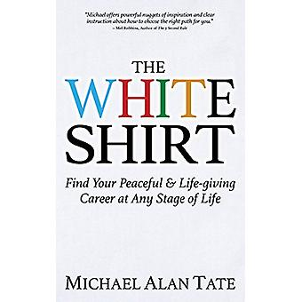 Camicia bianca - Trova la tua carriera pacifica e che dà vita in qualsiasi fase o