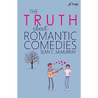 The Truth about Romantic Comedies by Sean McMurray - 9781947327566 Bo