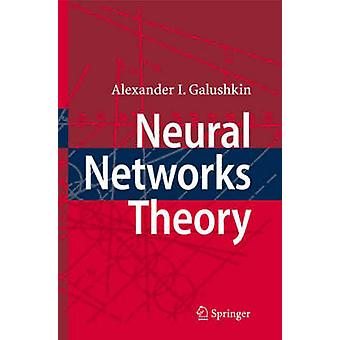 Neural Networks Theory by Alexander I. Galushkin