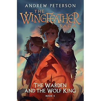 The Warden and the Wolf King door Andrew Peterson