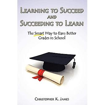 Apprendre à réussir et réussir à apprendre : la façon intelligente d'obtenir de meilleures notes à l'école