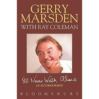 Ill Never Walk Alone by Gerry Marsden