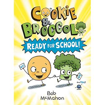 Cookie amp Broccoli Ready for School by Bob McMahon