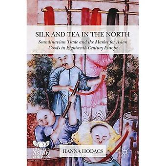 Silk and Tea in the North:�Scandinavian Trade and the�Market for Asian Goods in�Eighteenth-Century Europe:�2016 (Europe's Asian�Centuries)
