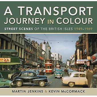 A Transport Journey in Colour Street Scenes of the British Isles 1949  1969