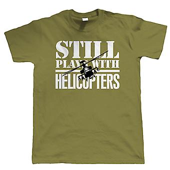 Still Plays With Helicopters, Mens Radio Control Helicopter T Shirt