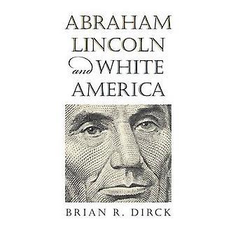 Abraham Lincoln y América blanco por Brian R. Dirck - 9780700621118 B