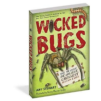 Wicked Bugs (Young Readers Edition) - The Meanest - Deadliest - Grosse