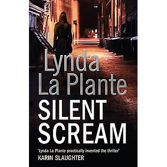 Silent Scream door Lynda La Plante - 9781847396464 boek