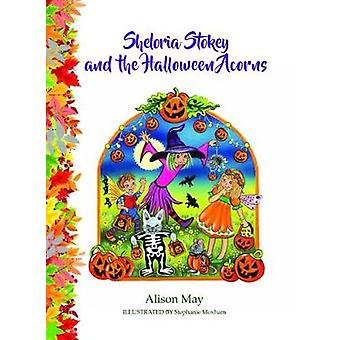 Sheloria Stokey en de Halloween Eikels door Alison May - 978191160309