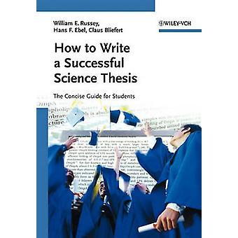 Hur man skriver en framgångsrik vetenskap avhandling - kortfattad Guide för Stude