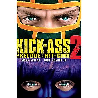 Kick-Ass - 2 Prelude - Hit Girl - (Movie Cover) by Mark Millar - John R