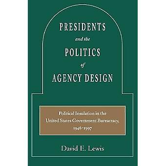 Voorzitters and the Politics of agentschap Design - politieke isolatie in