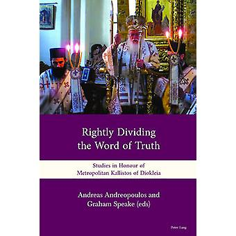 'Rightly Dividing the Word of Truth' - Studies in Honour of Metropolit