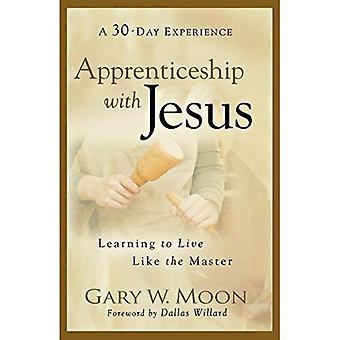 Lärlingstid med Jesus: lära sig att leva som befälhavaren