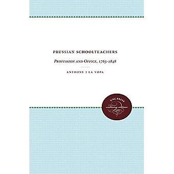 Preußischen Lehrer: Beruf und Büro, 1763-1848 (UNC Press dauerhafte Editionen)