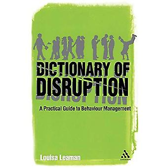Dictionary of Disruption: A Practical Guide to Behaviour Management (Continuum Practical Teaching Guides)