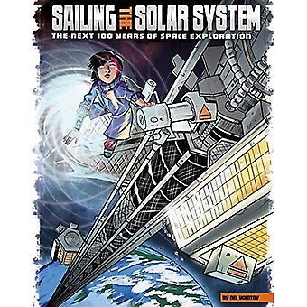 Segling solsystemet: nästa 100 år av utforskning av rymden (vår värld: de nästa 100 åren)
