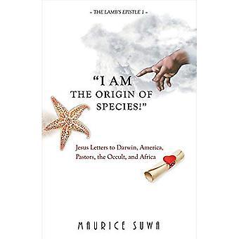Jag är arternas!: Jesus brev till Darwin, Amerika, pastorer, ockulta och Afrika (Lambs Epistel)