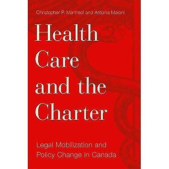 Soins de santé et de la Charte: Legal Mobilization and Policy Change in Canada (droit et société)