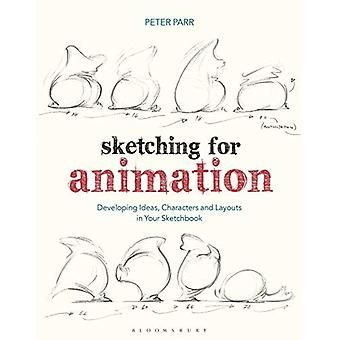 Sketching for Animation: Developing Ideas, Characters� and Layouts in Your Sketchbook (Required Reading� Range)