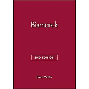 Bismarck. Second Edition by Waller & Bruce