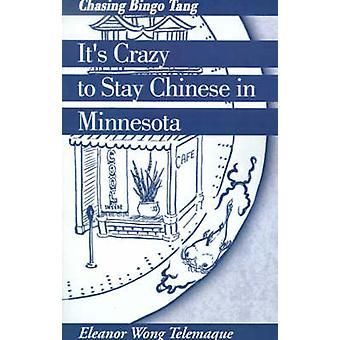 به مجنون البقاء الصينية في ولاية مينيسوتا مطاردة تانغ البنغو تيلماك & وونغ إليانور