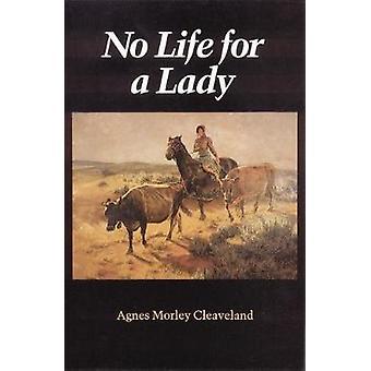 Intet liv for en dame af Agnes Morley Cleaveland