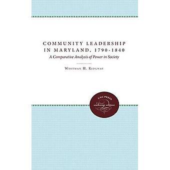 Gemenskapens ledarskap i Maryland 17901840 en jämförande analys av makt i samhället av Ridgway & Whitman H.