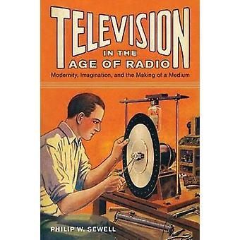 Televisio radion aikakaudella, kirjoittanut Philip W. Sewell