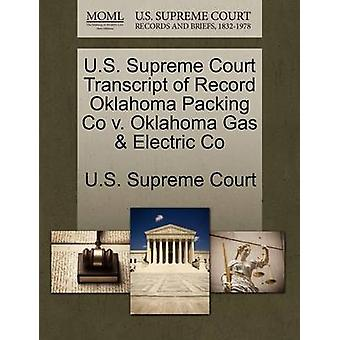 U.S. Supreme Court Transcript of Record Oklahoma Packing Co v. Oklahoma Gas  Electric Co by U.S. Supreme Court