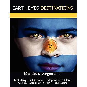 Mendoza Argentina herunder dens historie uafhængighed Plaza General San Martn Park og flere af natten & Sam