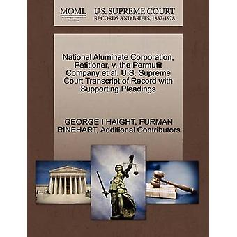 Firmatario di National Aluminate Corporation v. la trascrizione di Corte suprema Permutit Volumetrico azienda et al U.S. del Record con supporto memorie di HAIGHT & GEORGE I